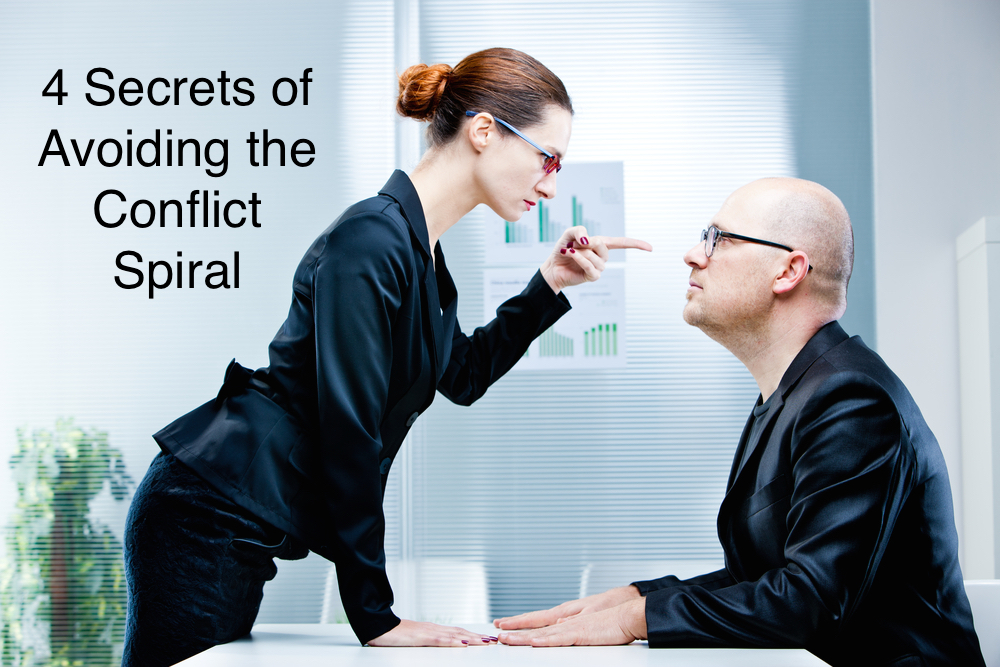 4 secrets of avoiding the conflict spiral